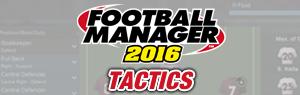 fm 2016 tactics