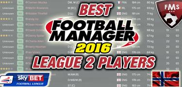 Best FM 2016 league 2 players feature