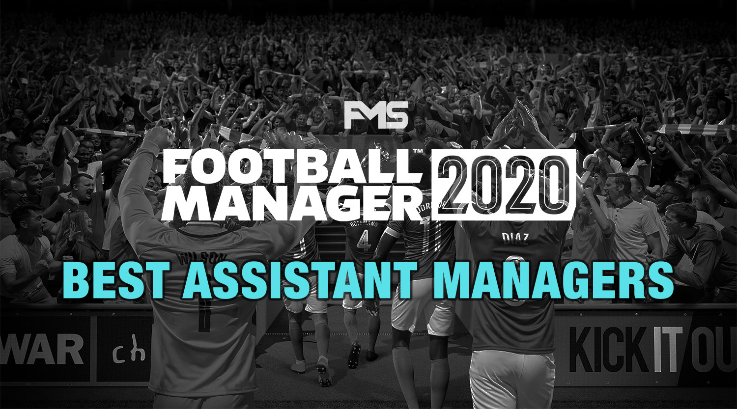 Best FM20 Assistant Managers