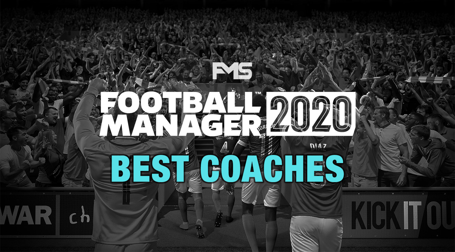Best Football Manager 2020 Coaches