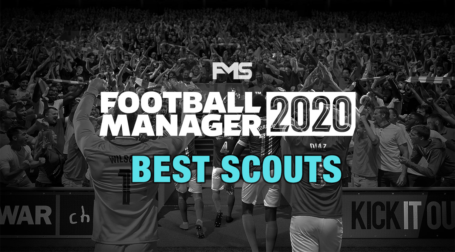 Best Football Manager 2020 Scouts