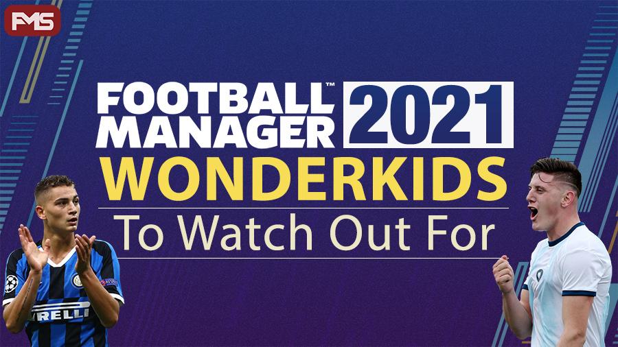Football Manager 2021 Wonderkids
