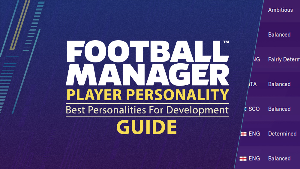 Football Manager Player Personality Guide