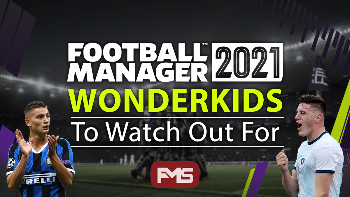 Football Manager 2021 Wonderkids