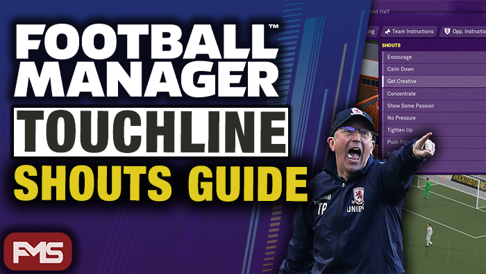 Football Manager Touchline Shouts Guide