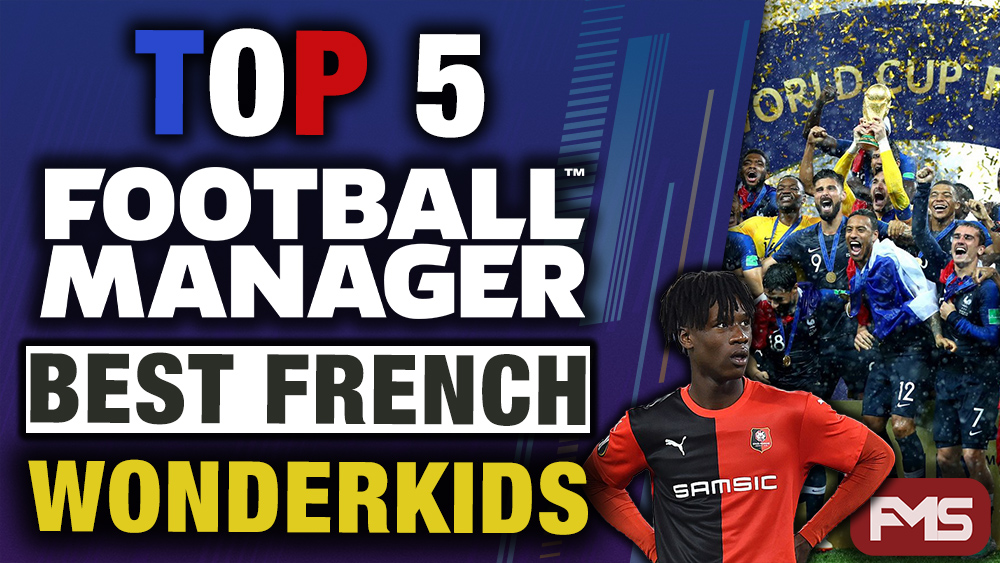 Best Football Manager French Wonderkids