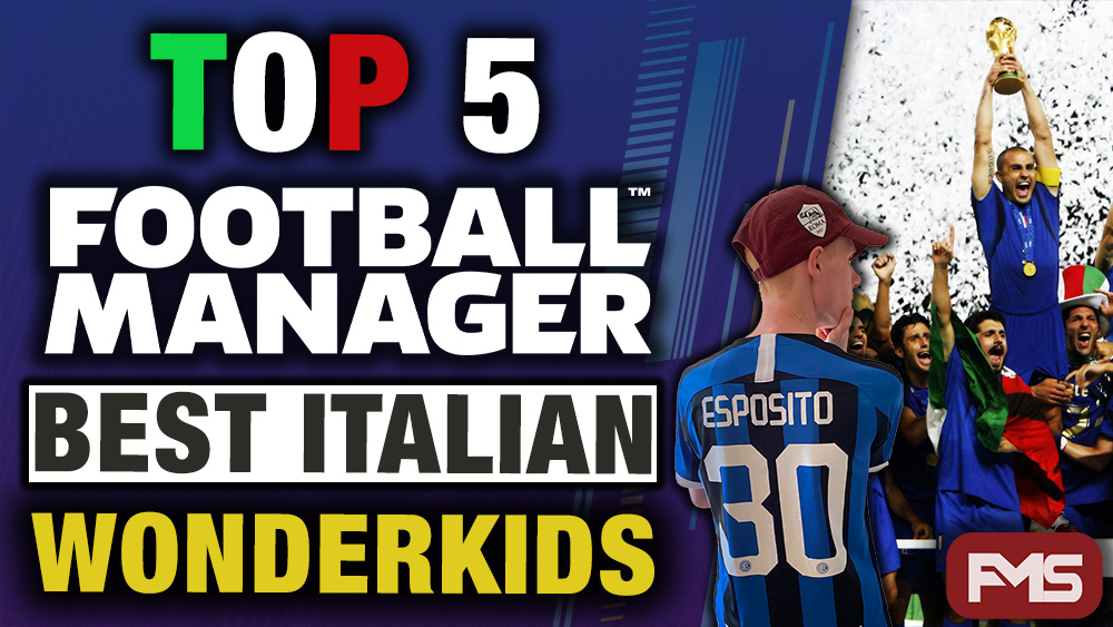 Best Football Manager Italian Wonderkids