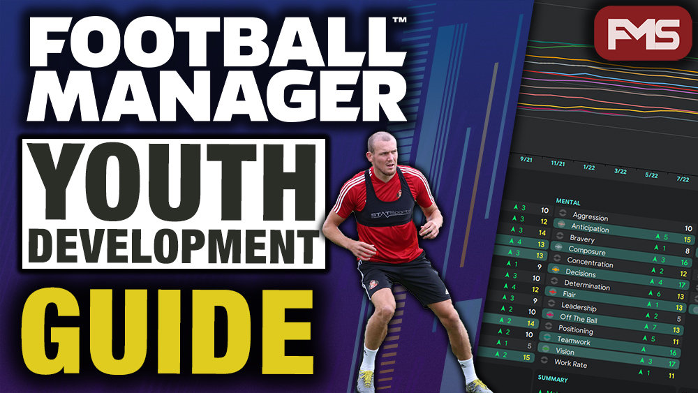 Football Manager Youth Development Guide