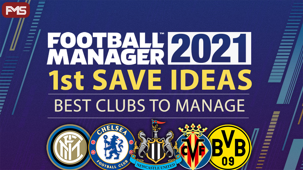 Best Clubs To Manage In FM21
