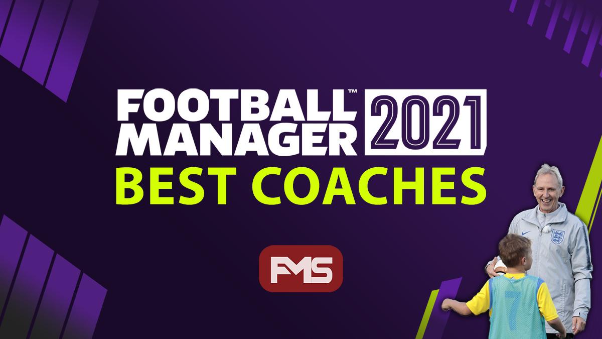 Best FM 2021 Coaches
