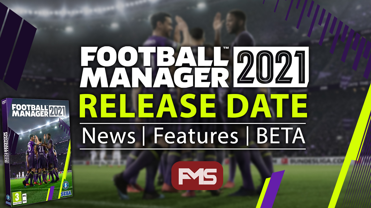 Football Manager 2021 Release Date, BETA, New Features