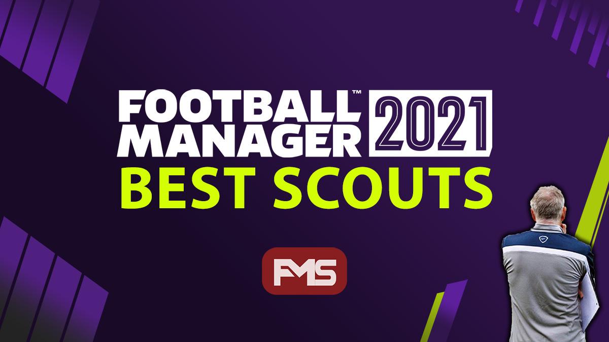 Best FM 2021 Scouts