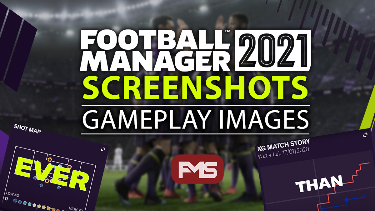 Football Manager 2021 Screenshots - FM21 Gameplay Images