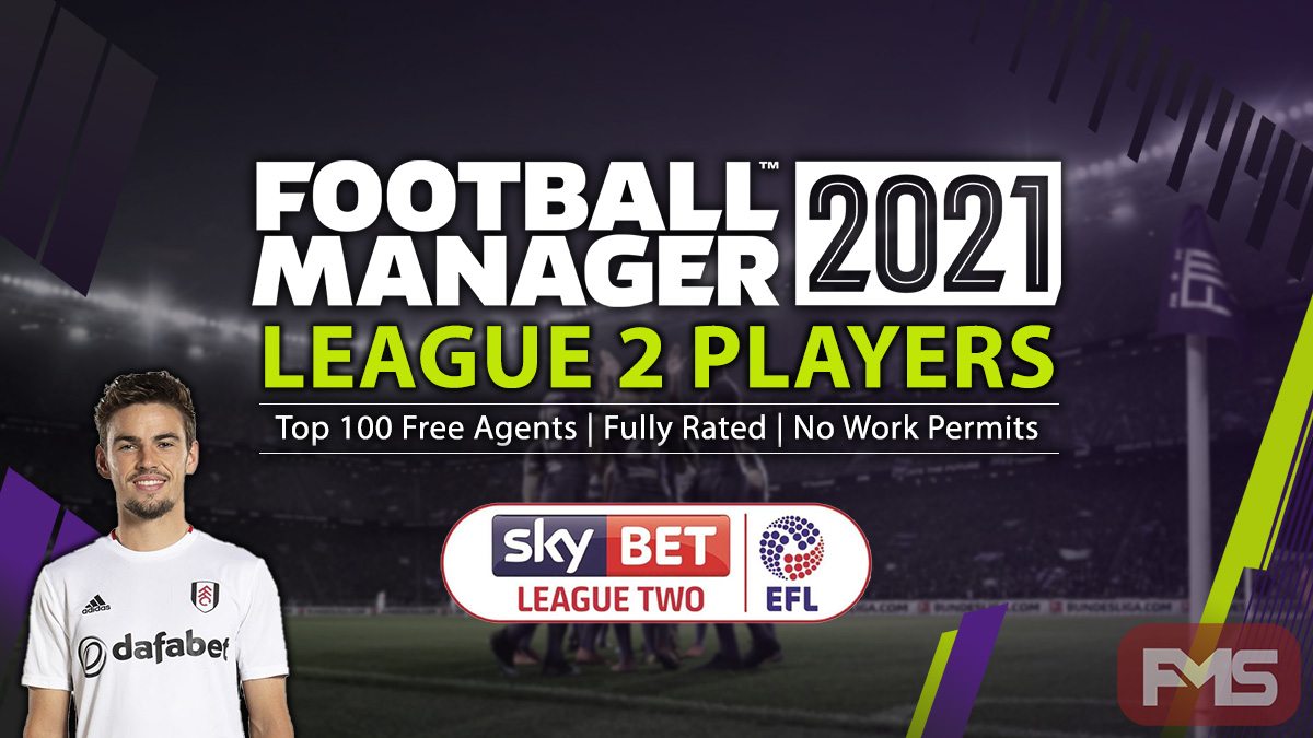 Best FM 2021 League Two Players - Free Agents