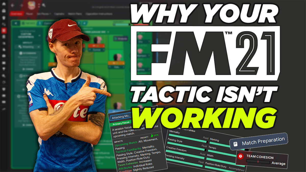 Why Your FM21 Tactic Isn't Working - Football Manager 2021 Guide
