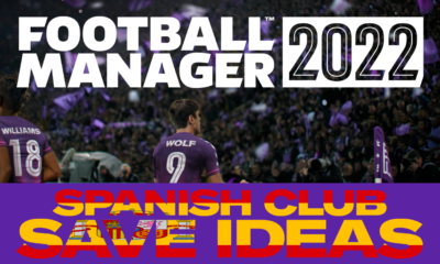 Clubs to Manage in Spain for FM22